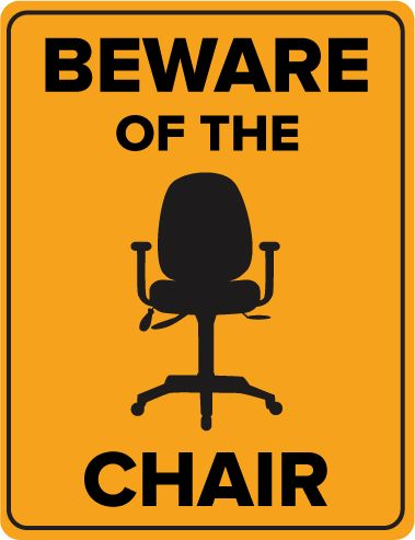 Beware of Chair